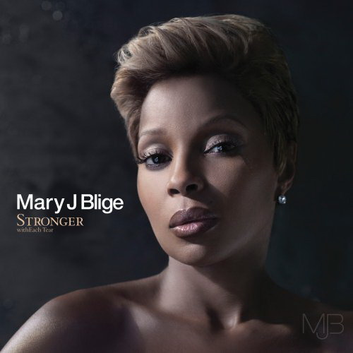 album mary j blige stronger witheach tear. Stronger with each tear et